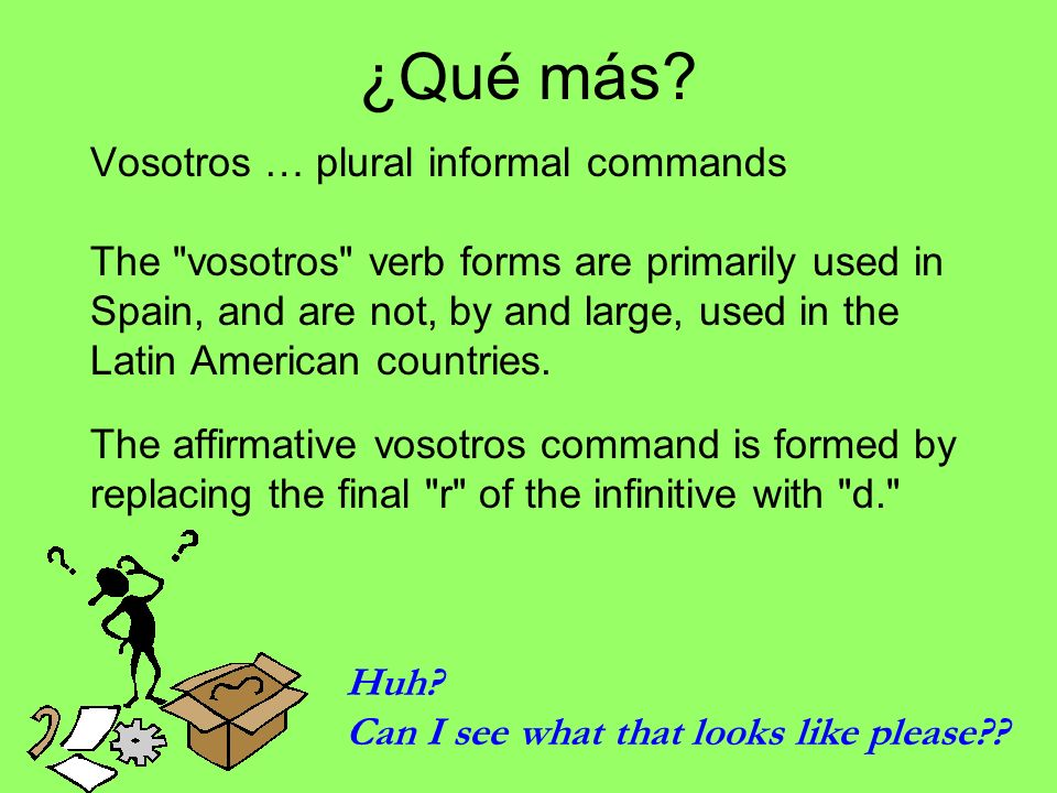How do we form a positive (affirmative) vosotros command.