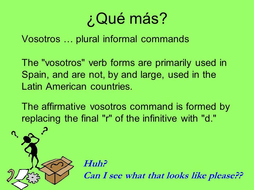 Vosotros … plural informal commands The