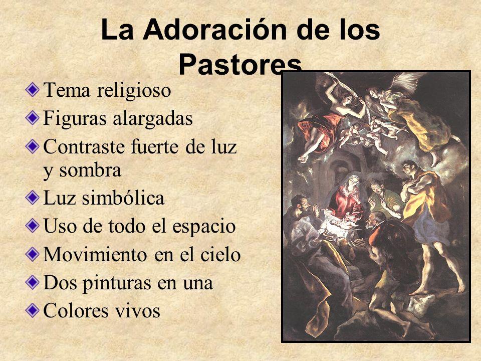 La Adoración de los Pastores Tema religioso Figuras alargadas Contraste fuerte de luz y sombra Luz simbólica Uso de todo el espacio Movimiento en el c