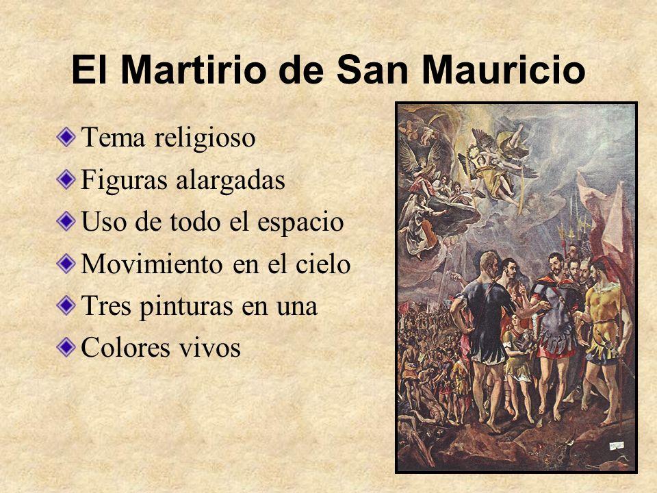El Martirio de San Mauricio Tema religioso Figuras alargadas Uso de todo el espacio Movimiento en el cielo Tres pinturas en una Colores vivos