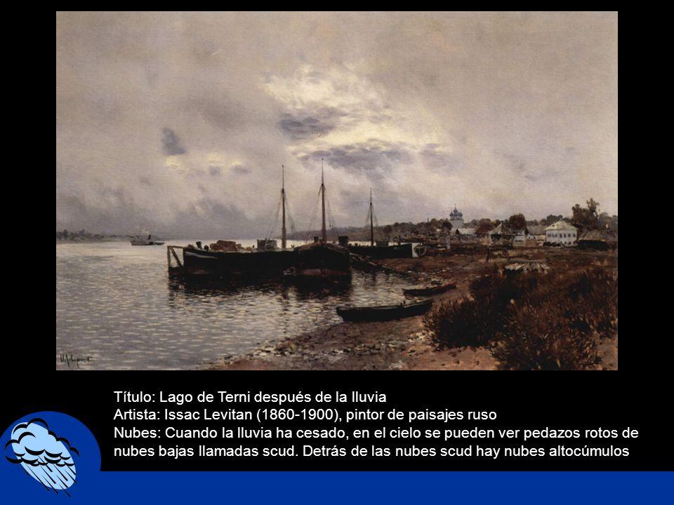 Título: Lago de Terni después de la lluvia Artista: Issac Levitan (1860-1900), pintor de paisajes ruso Nubes: Cuando la lluvia ha cesado, en el cielo