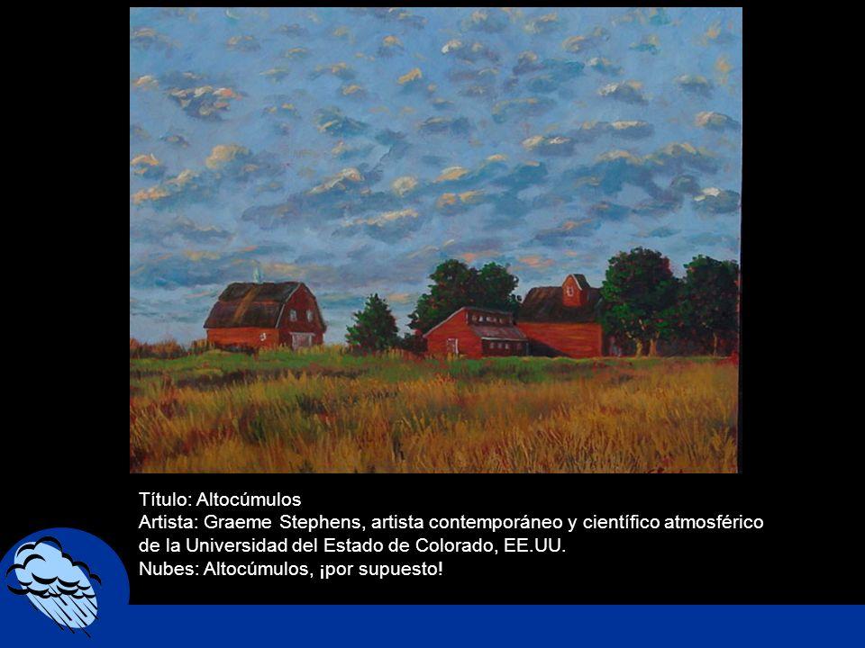 Título: Altocúmulos Artista: Graeme Stephens, artista contemporáneo y científico atmosférico de la Universidad del Estado de Colorado, EE.UU. Nubes: A