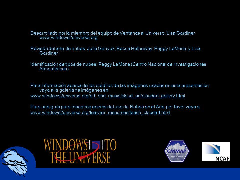 Desarrollado por la miembro del equipo de Ventanas al Universo, Lisa Gardiner www.windows2universe.org Revisón del arte de nubes: Julia Genyuk, Becca
