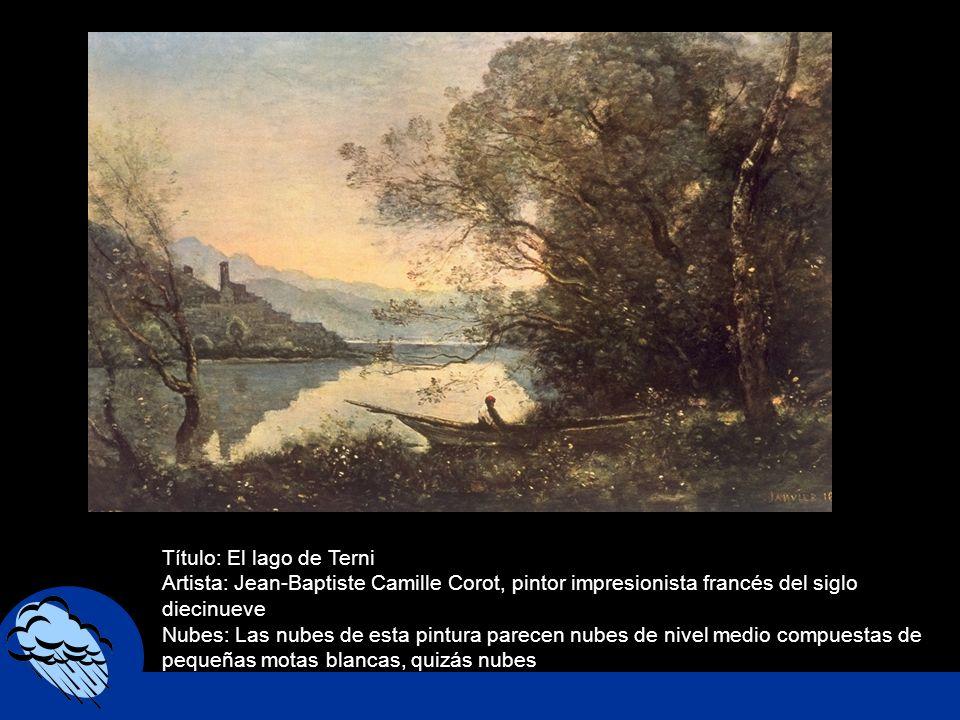 Título: El lago de Terni Artista: Jean-Baptiste Camille Corot, pintor impresionista francés del siglo diecinueve Nubes: Las nubes de esta pintura pare