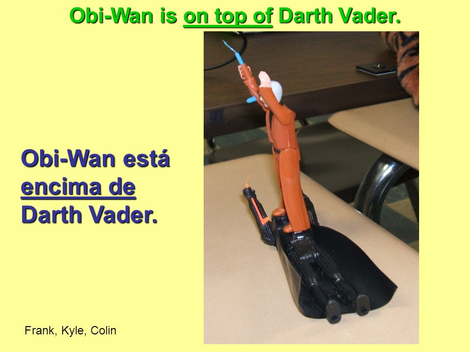 Obi-Wan está encima de Darth Vader. Obi-Wan is on top of Darth Vader. Frank, Kyle, Colin