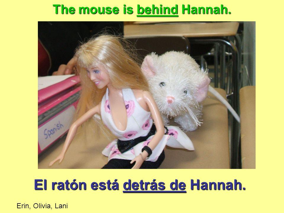 El ratón está detrás de Hannah. The mouse is behind Hannah. Erin, Olivia, Lani