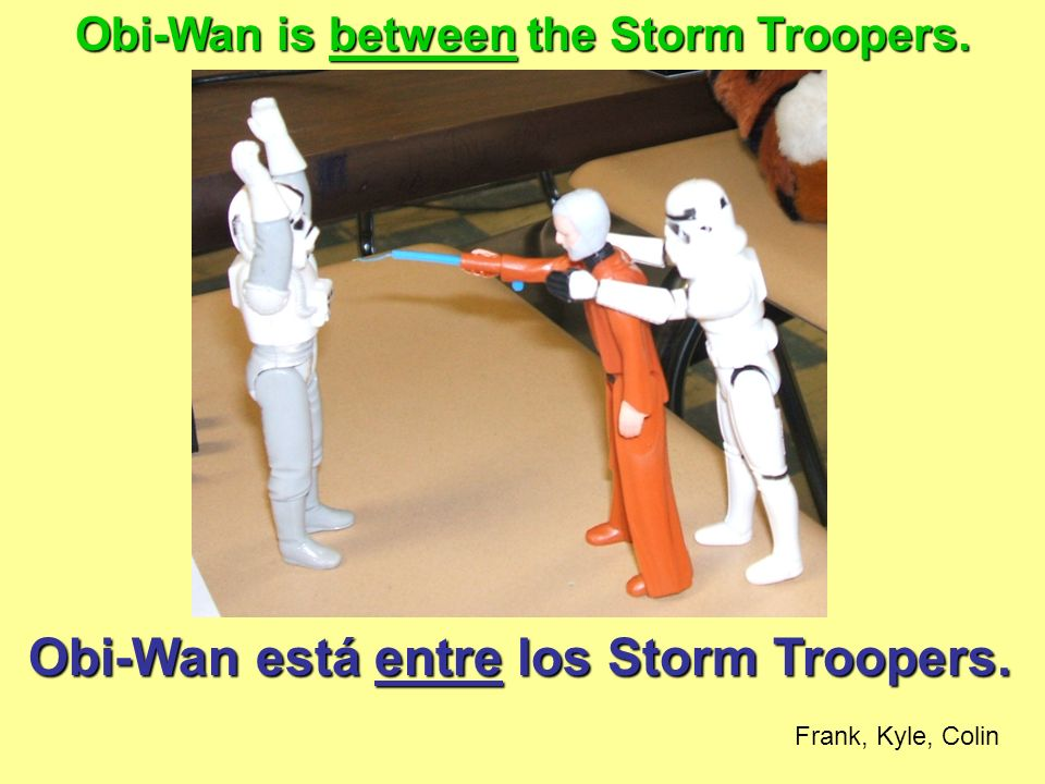 Obi-Wan está entre los Storm Troopers. Obi-Wan is between the Storm Troopers. Frank, Kyle, Colin