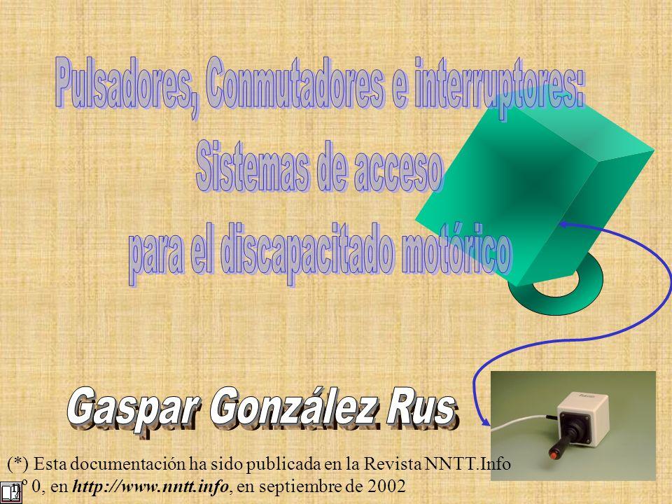 (*) Esta documentación ha sido publicada en la Revista NNTT.Info nº 0, en http://www.nntt.info, en septiembre de 2002