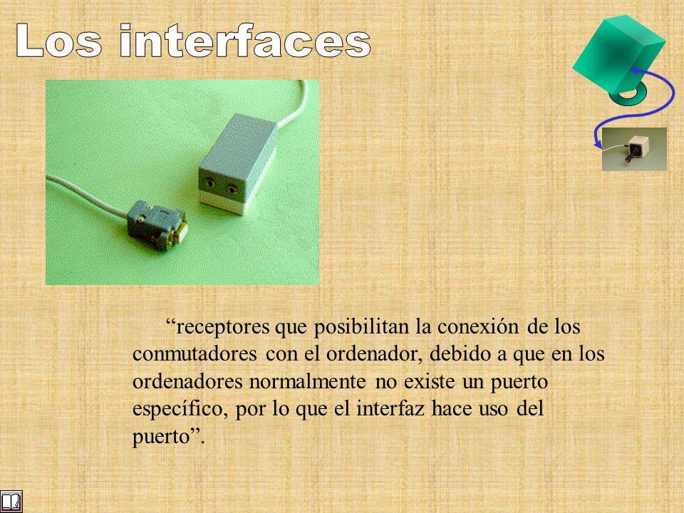 receptores que posibilitan la conexión de los conmutadores con el ordenador, debido a que en los ordenadores normalmente no existe un puerto específic