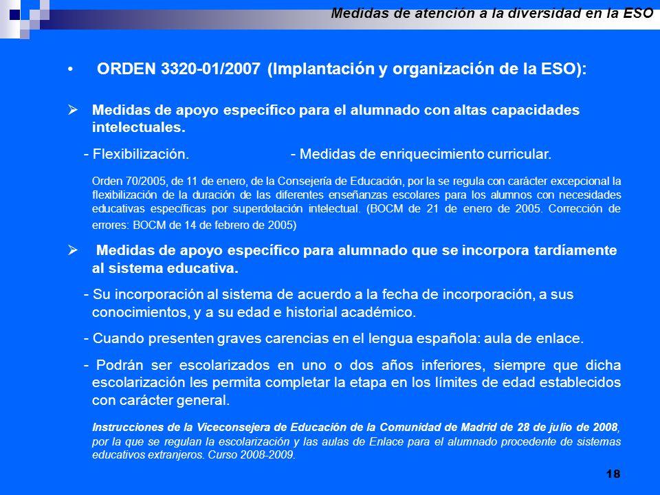 18 ORDEN 3320-01/2007 (Implantación y organización de la ESO): Medidas de apoyo específico para el alumnado con altas capacidades intelectuales. - Fle