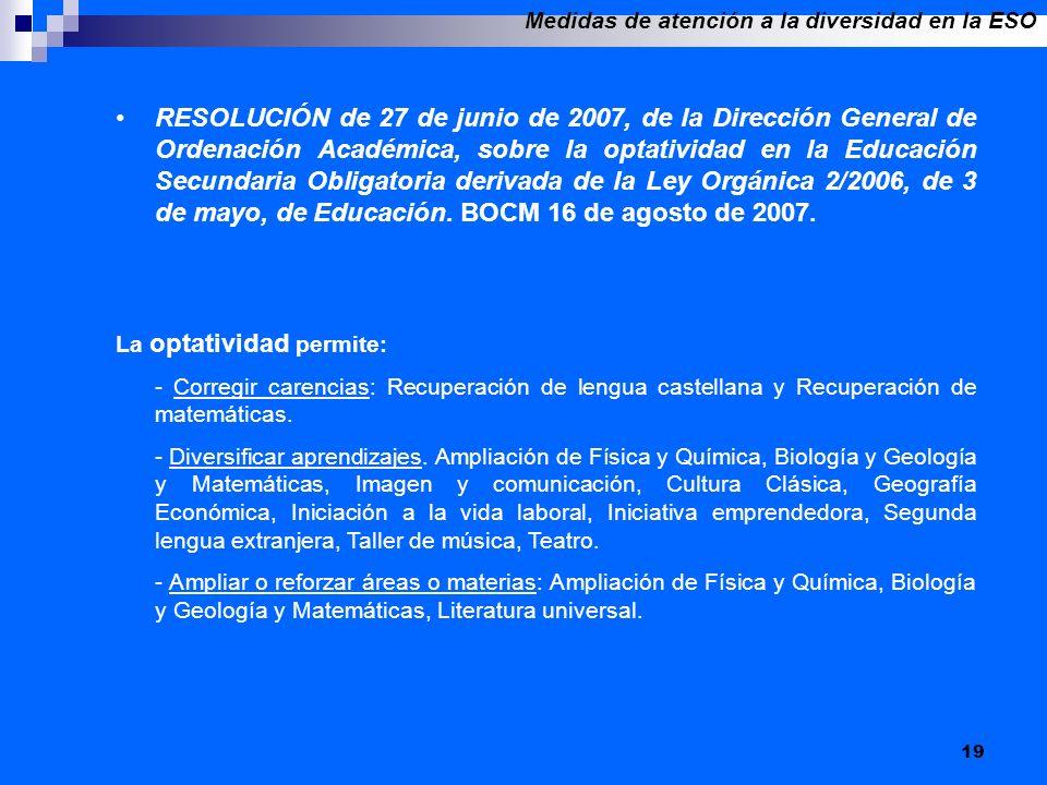 19 RESOLUCIÓN de 27 de junio de 2007, de la Dirección General de Ordenación Académica, sobre la optatividad en la Educación Secundaria Obligatoria der