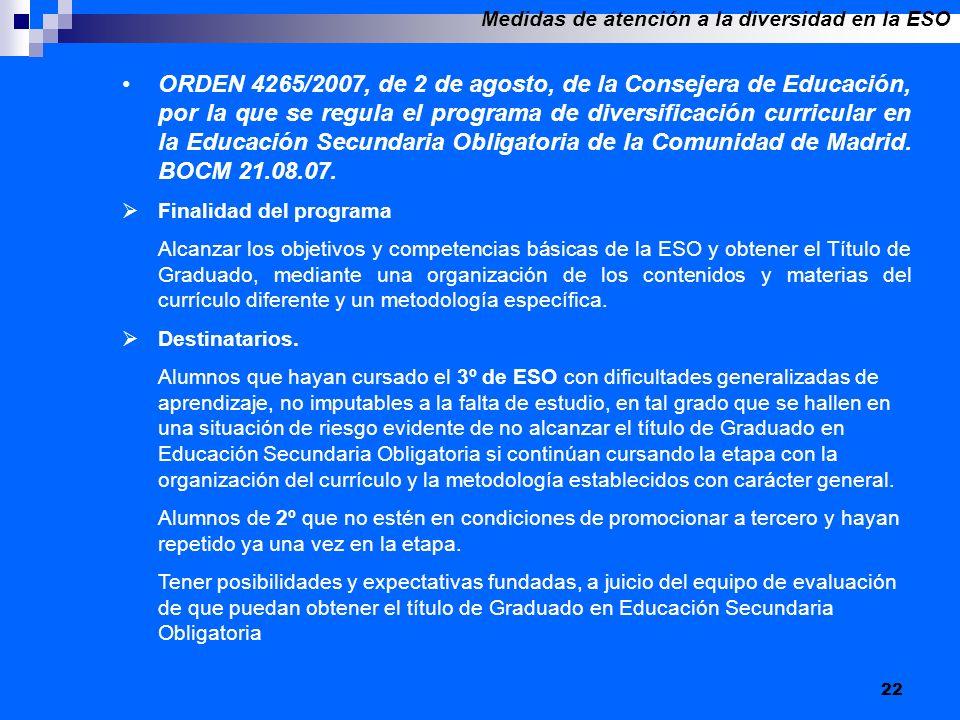 22 ORDEN 4265/2007, de 2 de agosto, de la Consejera de Educación, por la que se regula el programa de diversificación curricular en la Educación Secun