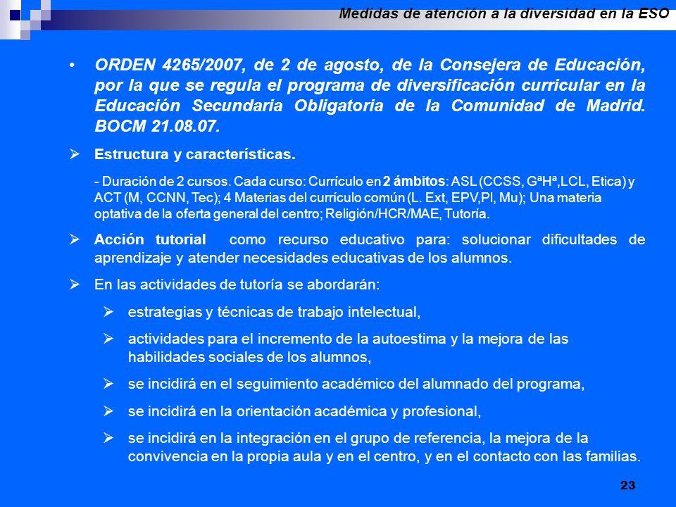 23 ORDEN 4265/2007, de 2 de agosto, de la Consejera de Educación, por la que se regula el programa de diversificación curricular en la Educación Secun