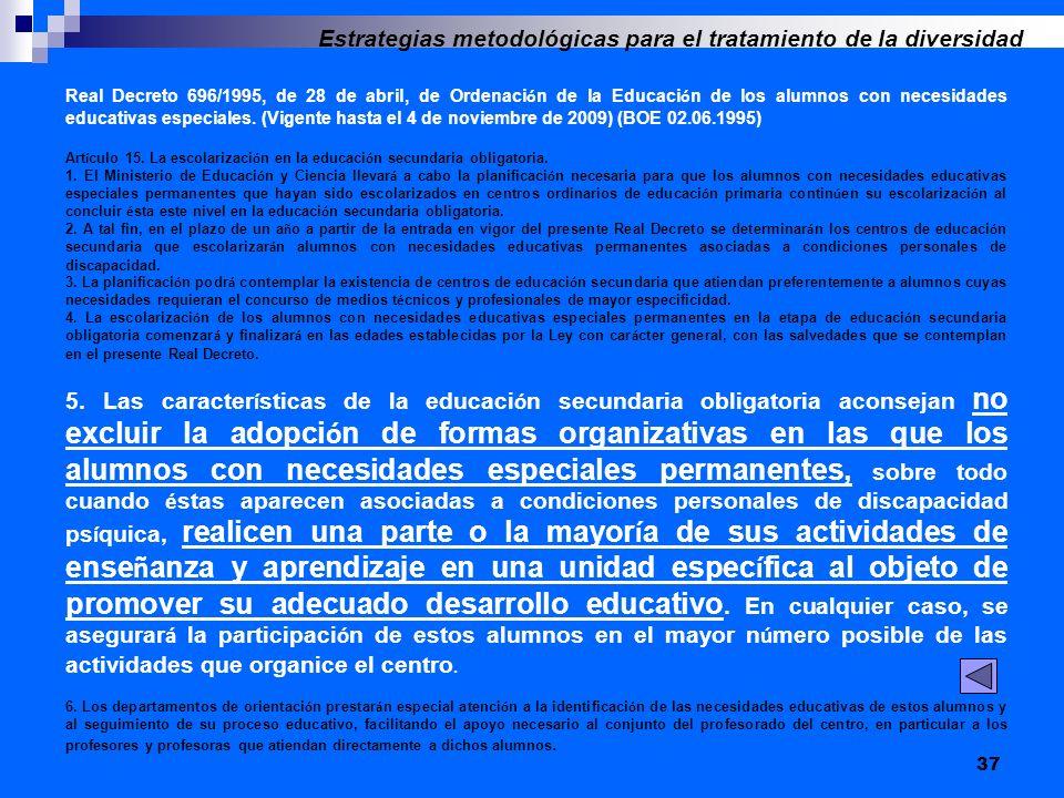 37 Real Decreto 696/1995, de 28 de abril, de Ordenaci ó n de la Educaci ó n de los alumnos con necesidades educativas especiales. (Vigente hasta el 4