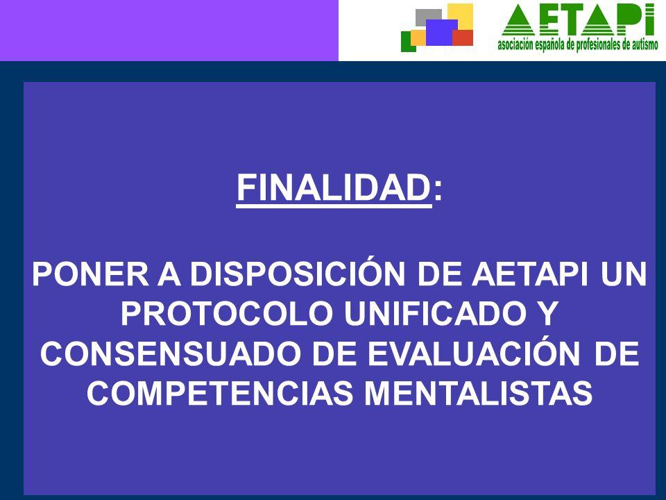 OBJETIVOS: - UNIFICAR PROCEDIMIENTOS Y MATERIALES - UNIFICAR CRITERIOS DE APLICACIÓN Y CORRECCIÓN - UNIFICAR PROTOCOLO DE REGISTRO DE DATOS - INTEGRAR EVALUACIÓN E INTERVENCIÓN - ASEGURAR LA POSIBILIDAD DE INTERCAMBIO DE INFORMACIÓN (EVALUACIÓN, INTERVENCIÓN, INVESTIGACIÓN)