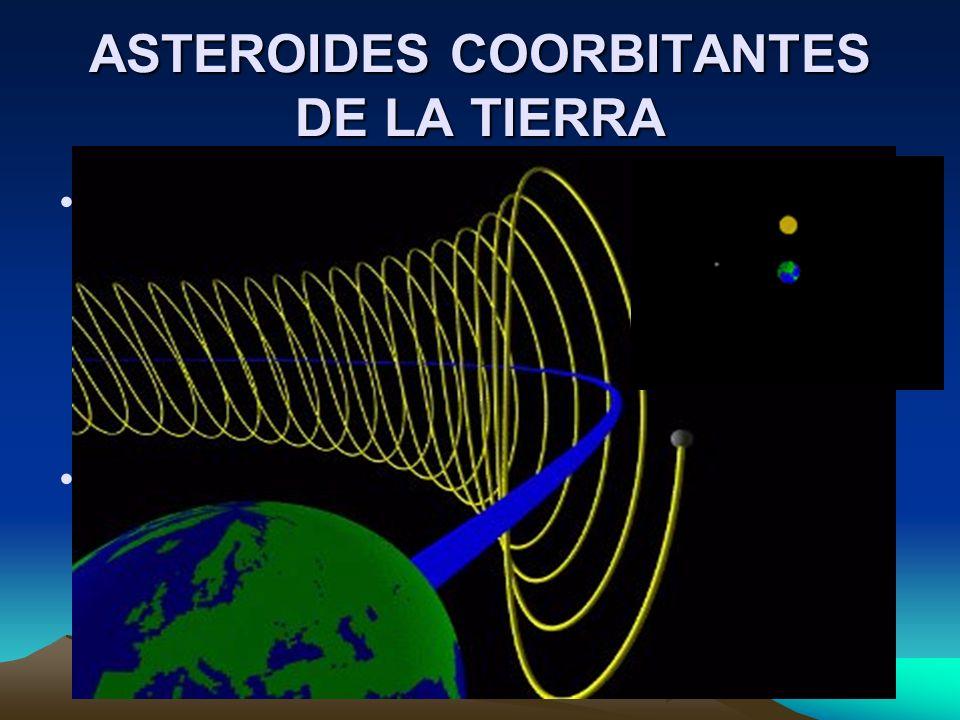 ASTEROIDES COORBITANTES DE LA TIERRA Son asteroides que al acercarse a la Tierra permanecen capturados por la gravedad terrestre por algunos años y lu