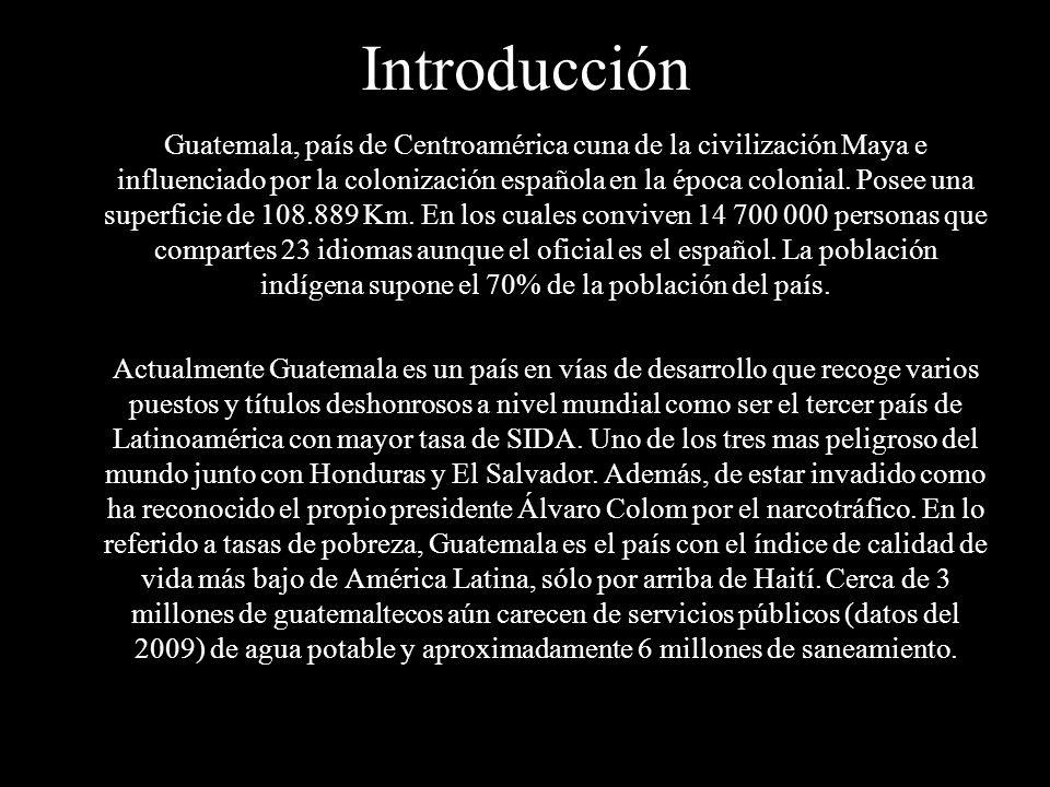 Introducción Guatemala, país de Centroamérica cuna de la civilización Maya e influenciado por la colonización española en la época colonial. Posee una