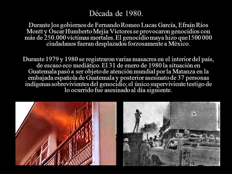 Década de 1980. Durante los gobiernos de Fernando Romeo Lucas García, Efraín Ríos Montt y Óscar Humberto Mejía Víctores se provocaron genocidios con m