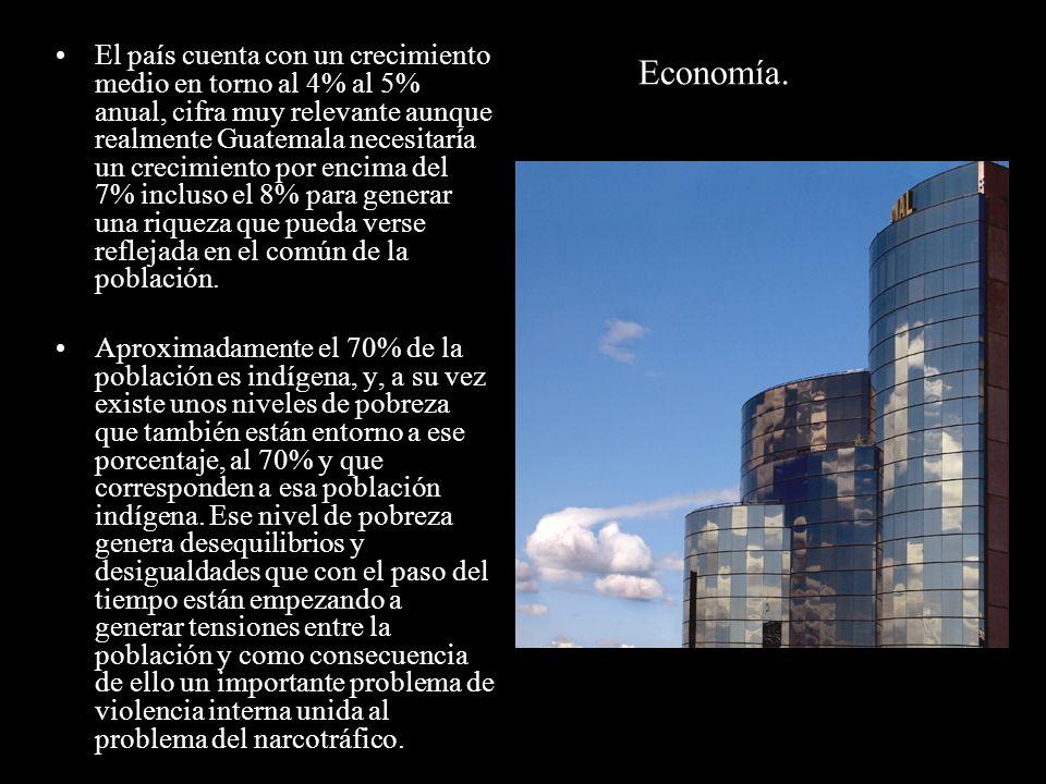 Economía. El país cuenta con un crecimiento medio en torno al 4% al 5% anual, cifra muy relevante aunque realmente Guatemala necesitaría un crecimient