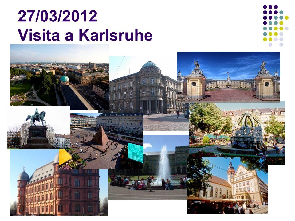 27/03/2012 Visita a Karlsruhe