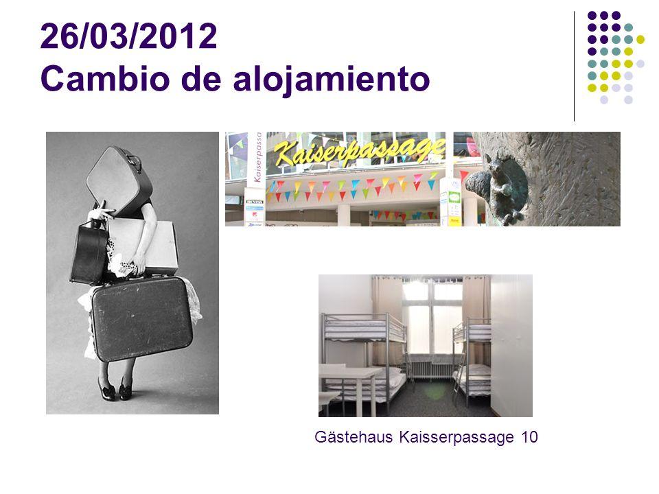 26/03/2012 Cambio de alojamiento Gästehaus Kaisserpassage 10