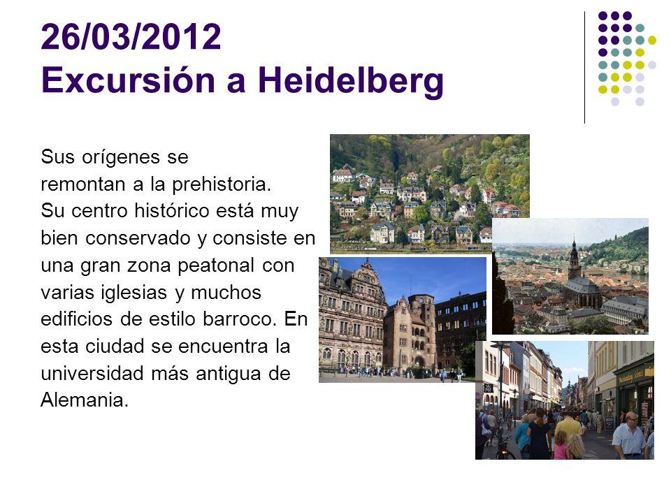 26/03/2012 Excursión a Heidelberg Sus orígenes se remontan a la prehistoria.
