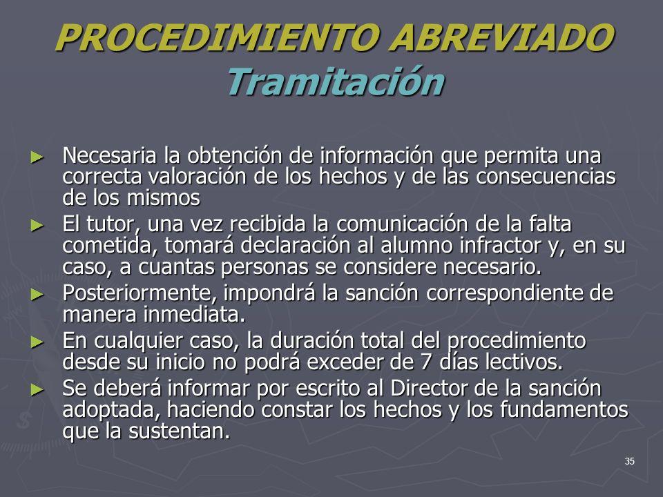 35 PROCEDIMIENTO ABREVIADO Tramitación Necesaria la obtención de información que permita una correcta valoración de los hechos y de las consecuencias