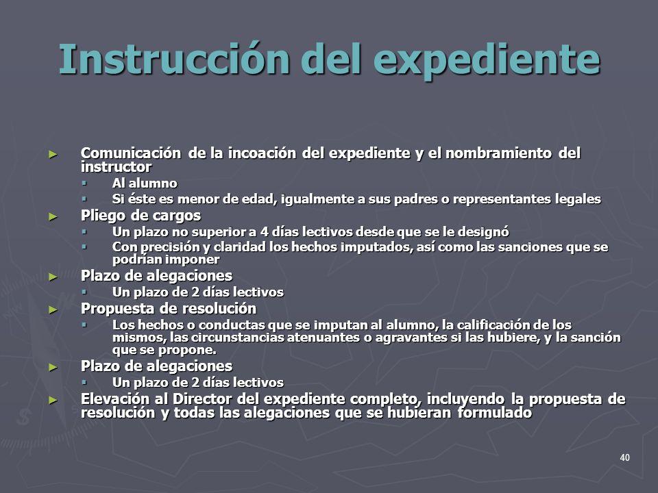40 Instrucción del expediente Comunicación de la incoación del expediente y el nombramiento del instructor Comunicación de la incoación del expediente