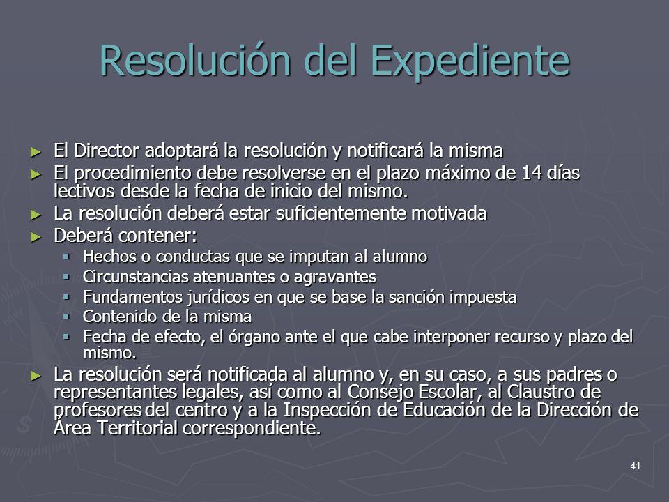 41 Resolución del Expediente El Director adoptará la resolución y notificará la misma El Director adoptará la resolución y notificará la misma El proc