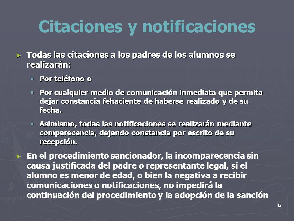 42 Citaciones y notificaciones Todas las citaciones a los padres de los alumnos se realizarán: Todas las citaciones a los padres de los alumnos se rea