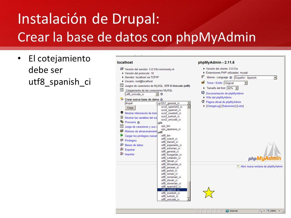 Instalación de Drupal: Crear la base de datos con phpMyAdmin El cotejamiento debe ser utf8_spanish_ci