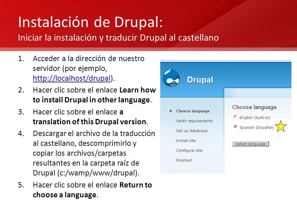 Instalación de Drupal: Iniciar la instalación y traducir Drupal al castellano 1.Acceder a la dirección de nuestro servidor (por ejemplo, http://localh