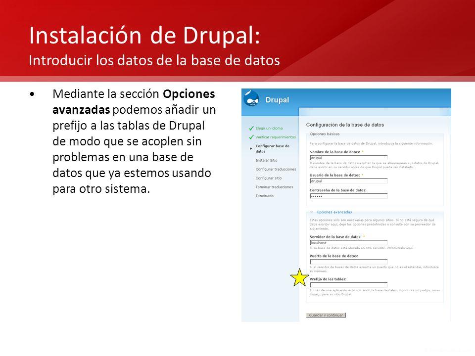 Instalación de Drupal: Introducir los datos de la base de datos Mediante la sección Opciones avanzadas podemos añadir un prefijo a las tablas de Drupa
