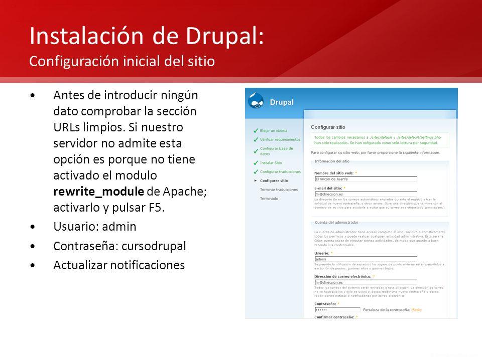 Instalación de Drupal: Configuración inicial del sitio Antes de introducir ningún dato comprobar la sección URLs limpios. Si nuestro servidor no admit