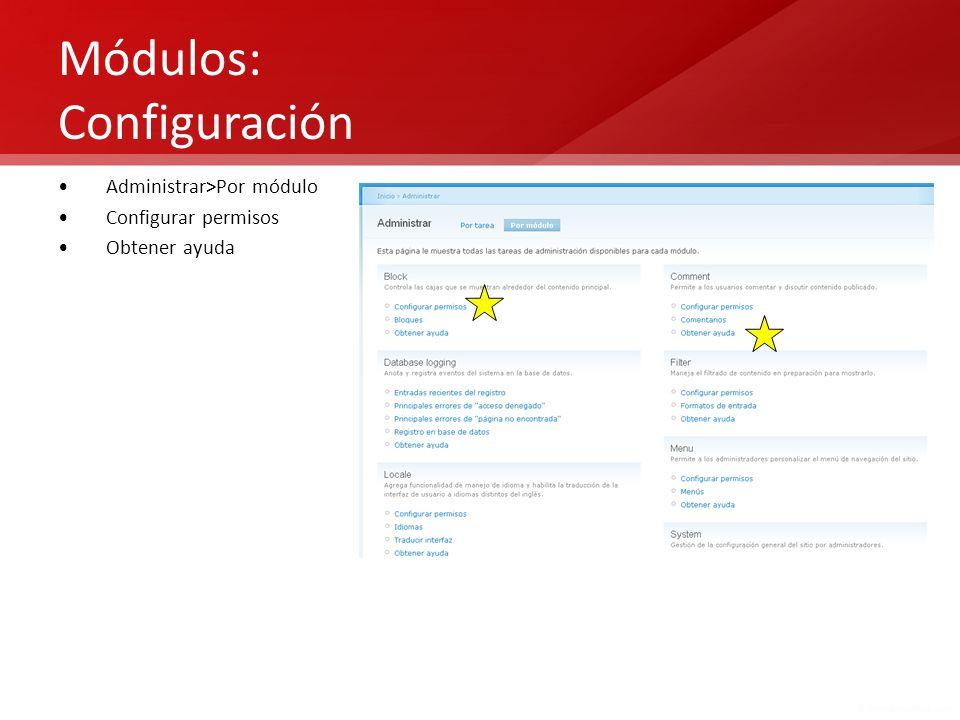 Módulos: Configuración Administrar>Por módulo Configurar permisos Obtener ayuda