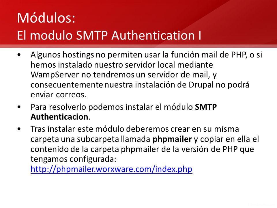 Módulos: El modulo SMTP Authentication I Algunos hostings no permiten usar la función mail de PHP, o si hemos instalado nuestro servidor local mediant