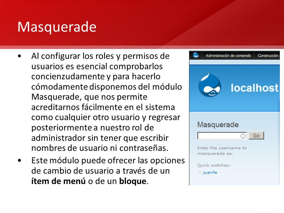 Masquerade Al configurar los roles y permisos de usuarios es esencial comprobarlos concienzudamente y para hacerlo cómodamente disponemos del módulo M