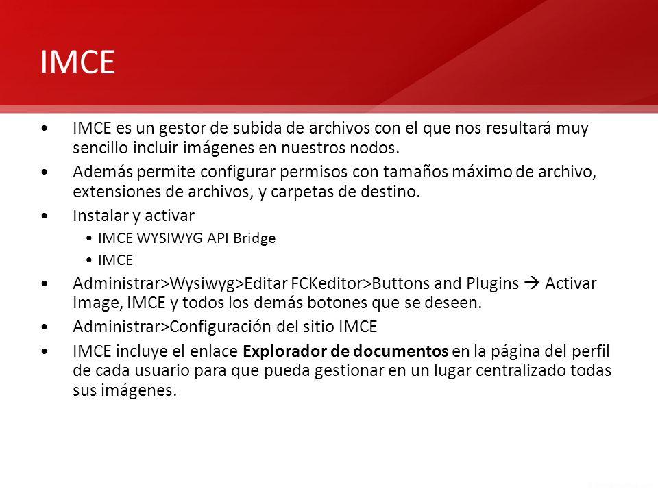 IMCE IMCE es un gestor de subida de archivos con el que nos resultará muy sencillo incluir imágenes en nuestros nodos. Además permite configurar permi
