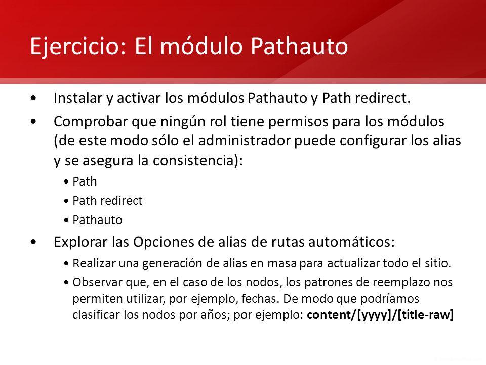 Ejercicio: El módulo Pathauto Instalar y activar los módulos Pathauto y Path redirect. Comprobar que ningún rol tiene permisos para los módulos (de es