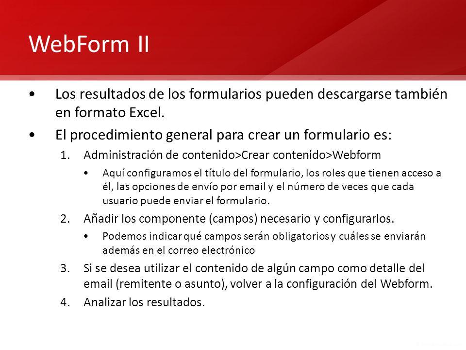 WebForm II Los resultados de los formularios pueden descargarse también en formato Excel. El procedimiento general para crear un formulario es: 1.Admi