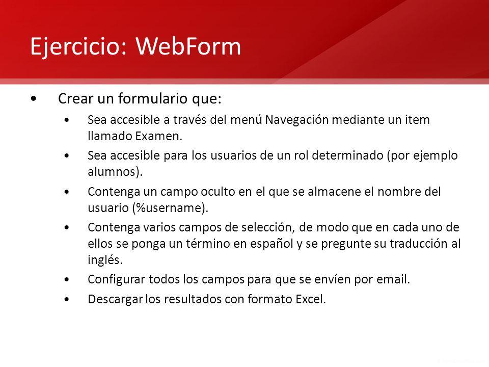 Ejercicio: WebForm Crear un formulario que: Sea accesible a través del menú Navegación mediante un item llamado Examen. Sea accesible para los usuario