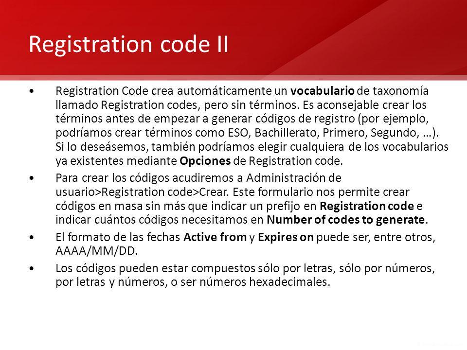 Registration code II Registration Code crea automáticamente un vocabulario de taxonomía llamado Registration codes, pero sin términos. Es aconsejable