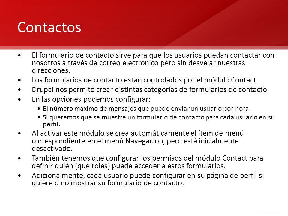 Contactos El formulario de contacto sirve para que los usuarios puedan contactar con nosotros a través de correo electrónico pero sin desvelar nuestra