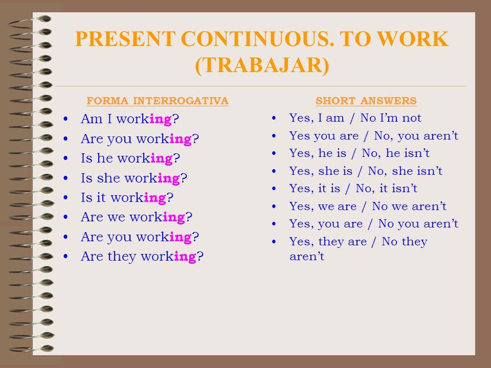 PRESENT CONTINUOUS OR PROGRESSIVE.SPELLING RULES Verbos acabados en -e muda ( no se pronuncia).