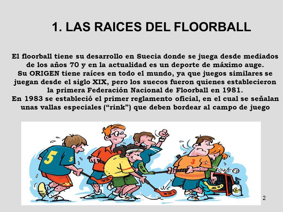 2 El floorball tiene su desarrollo en Suecia donde se juega desde mediados de los años 70 y en la actualidad es un deporte de máximo auge. Su ORIGEN t