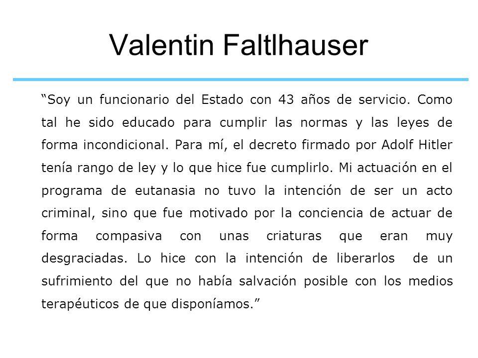 Valentin Faltlhauser Soy un funcionario del Estado con 43 años de servicio. Como tal he sido educado para cumplir las normas y las leyes de forma inco