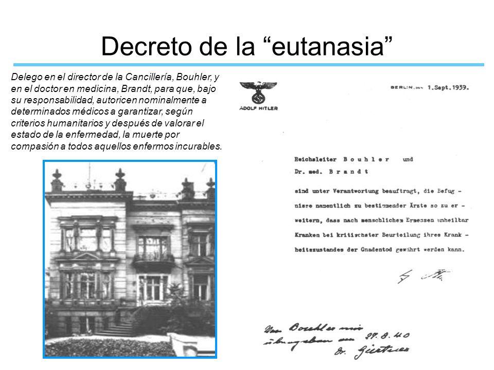 Decreto de la eutanasia Delego en el director de la Cancillería, Bouhler, y en el doctor en medicina, Brandt, para que, bajo su responsabilidad, autor