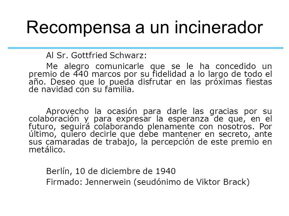 Recompensa a un incinerador Al Sr. Gottfried Schwarz: Me alegro comunicarle que se le ha concedido un premio de 440 marcos por su fidelidad a lo largo
