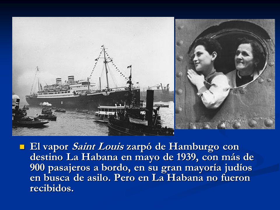 El vapor Saint Louis zarpó de Hamburgo con destino La Habana en mayo de 1939, con más de 900 pasajeros a bordo, en su gran mayoría judíos en busca de asilo.