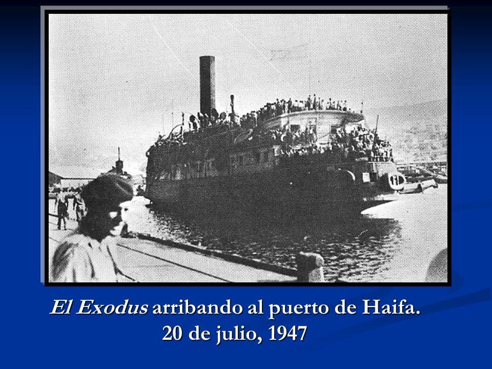 El Exodus arribando al puerto de Haifa. 20 de julio, 1947